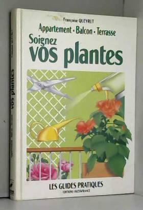 Soignez vos plantes :...