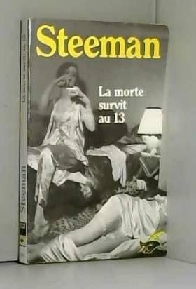 Stanislas-André Steeman - La morte survit au 13