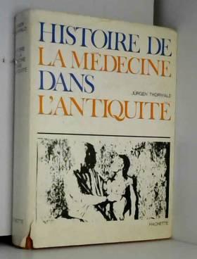 Histoire de la médecine dans l'antiquité.Texte français de Henri Daussy.