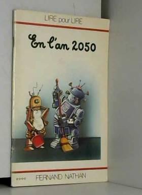 Charles Touyarot et Marcel Gatine - En l'an 2050 (Lire pour lire)