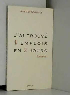 J'ai trouvé 4 emplois en 2...
