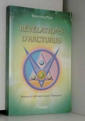 Révélations d'Arcturus :...