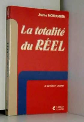 La Totalité du réel : la...