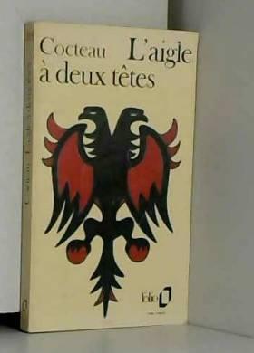 Jean COCTEAU - L'AIGLE à DEUX TËTES Folio