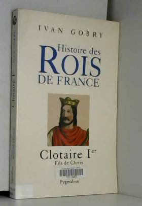 Histoire des Rois de France...