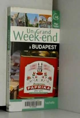 Collectif - Un grand week-end à Budapest