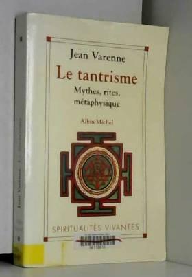Le Tantrisme : mythes,...