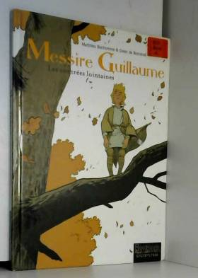 Messire Guillaume - tome 1...