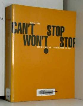 Can't Stop Won't Stop : Une...