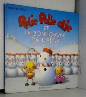 William Joyce - Rolie Polie Olie et le Bonhomme de neige