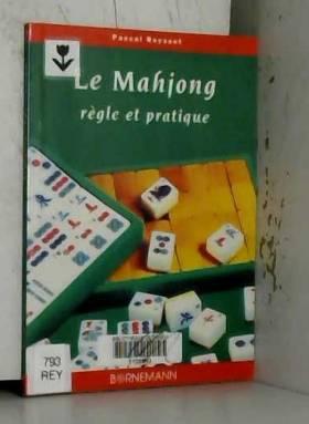 LE MAHJONG. Règle et pratique