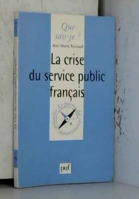 La Crise du service public...
