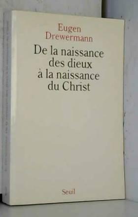 DE LA NAISSANCE DES DIEUX A...