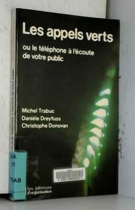 Michel Trabuc - Les Appels verts ou le Téléphone à l'écoute de votre public