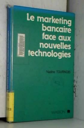Tournois - Le marketing bancaire face aux nouvelles technologies