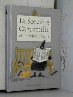 La sorcière Camomille et le...