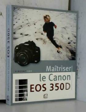 Maîtriser le Canon EOS 350D