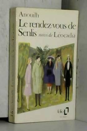 Le rendez-vous de Senlis,...