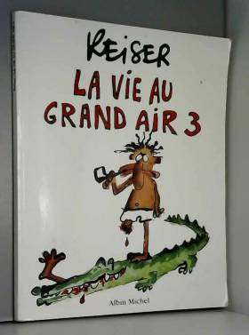 La Vie au grand air, tome 3