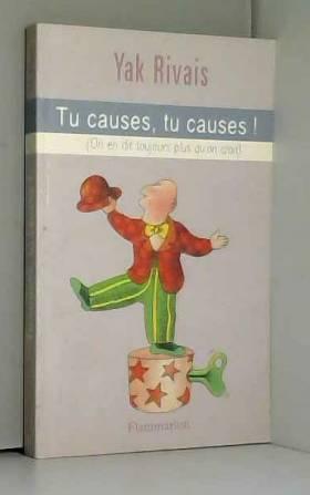 Yak Rivais - Tu causes, tu causes !