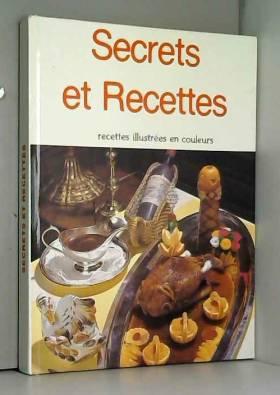 COLLECTIF - SECRETS ET RECETTES - HORS SERIE