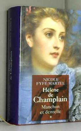 Nicole Fyfe-Martel - Manchon et dentelle (Hélène de Champlain)