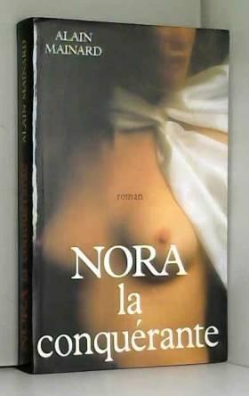 Alain Mainard - Nora la conquérante (Le Cercle Poche)