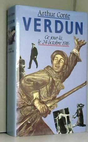 Arthur Conte - Verdun: 24 octobre 1916