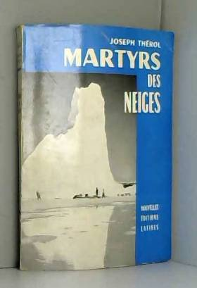 THEROL JOSEPH - MARTYRS DES NEIGES.