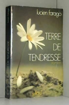 Lucien Farago - Terre de tendresse