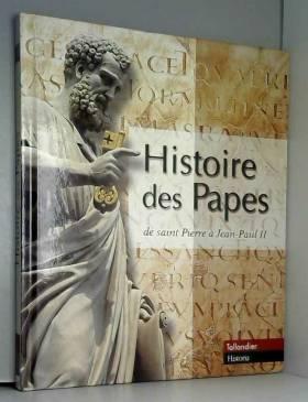 Histoire des papes : de...