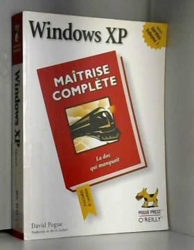 Windows XP : Maîtrise complète
