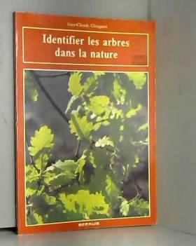 Jean-Claude Gloaguen - Identifier les arbres dans la nature