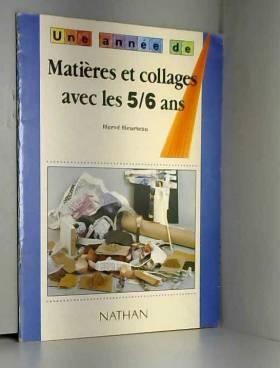 Hervé Heurteau - Matières et collages avec les 5-6 ans