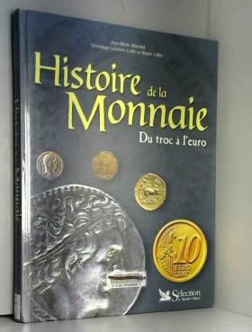 Histoire de la monnaie. Du...