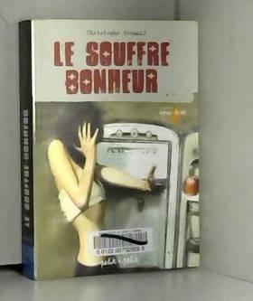 Christophe Renault - Le Souffre bonheur