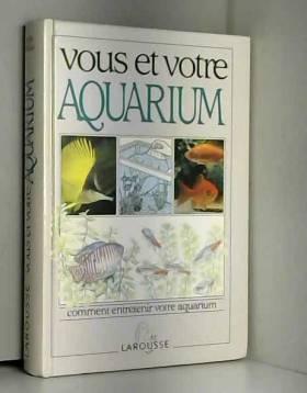 Vous et votre aquarium
