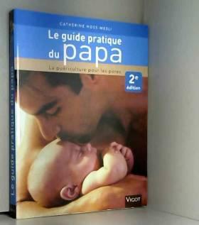 Le guide pratique du papa :...