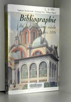 Stéphanie Dord-Crouslé, Dominique Pety et... - Bibliographie du dix-neuvième siècle : Année 2006