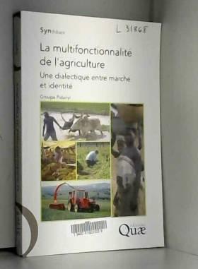 Groupe Polanyi - La multifonctionnalité de l'agriculture: Une dialectique entre marché et identité.
