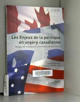 Collectif, Gérard Boismenu et Jean-Michel Lacroix - Les enjeux de la politique étrangère canadienne : Marges de manoeuvre et éléments de distinction