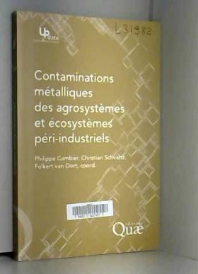 Christian Schvartz et Philippe Cambier - Contaminations métalliques des agrosystèmes et écosystèmes péri-industriels