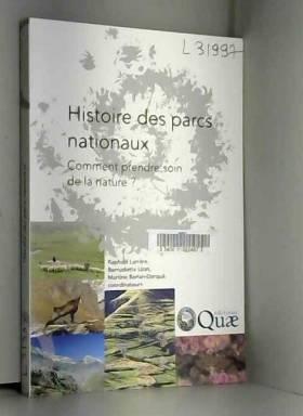 Raphaël Larrère, Bernadette Lizet, Martine... - Histoire des parcs nationaux