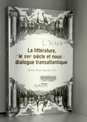Hélène Merlin-Kajman - La littérature, le XVIIe siècle et nous : dialogue transatlantique