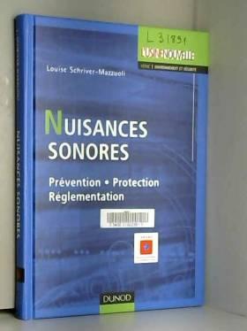 Louise Schriver-Mazzuoli - Nuisances sonores : Prévention, Protection, Réglementation