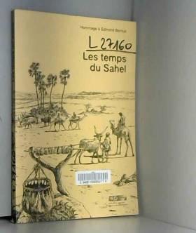 Les temps du Sahel (hommage à Edmond Bernus)