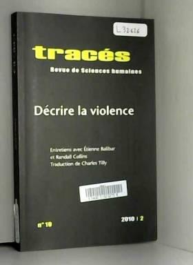 Tracés, Cécile Lavergne, Anton Perdoncin,... - Tracés, N° 19: Décrire la Violence