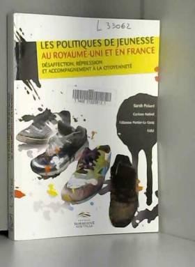 Sarah Pickard, Corinne Nativel, Fabienne... - Les politiques de jeunesse au Royaume-Uni et en France : Désaffection, répression et...