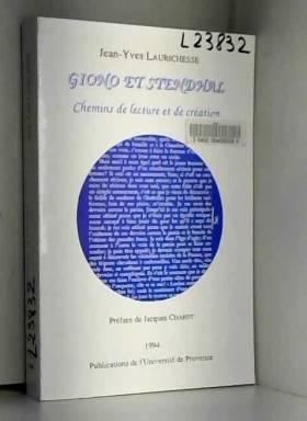 Jean-Yves Laurichesse et Jacques Chabot - Giono et Stendhal. Chemins de lecture et de création