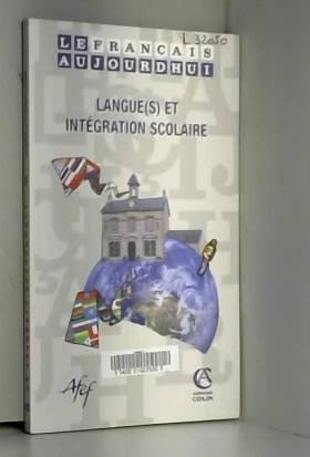 Lucile Cadet, Jean-Marc Mangiante, Isabelle... - Le français aujourd'hui, N° 164 : Langue(s) et intégration scolaire